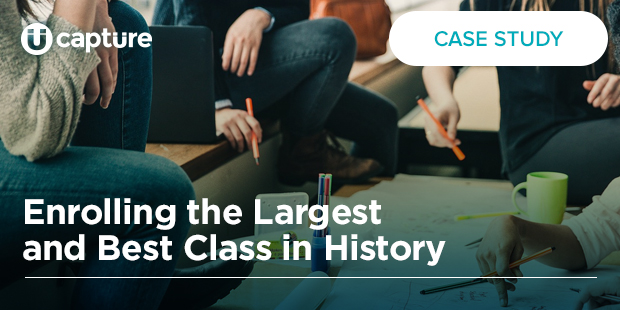 Enrolling the Largest and Best Class in History