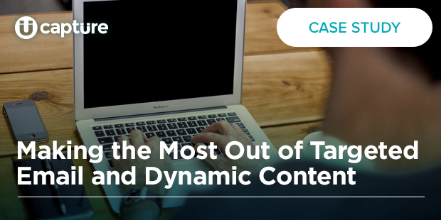 Making the Most Out of Targeted Email and Dynamic Content