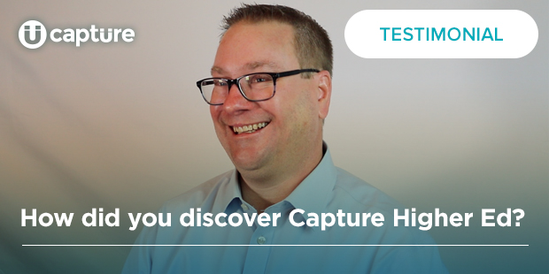 How did you discover Capture Higher Ed?   Andy Johnson