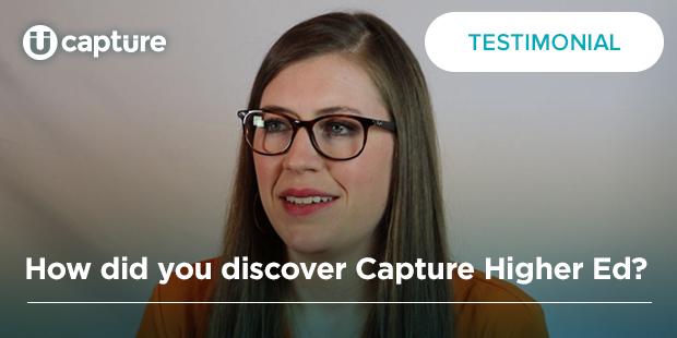 How did you discover Capture Higher Ed? | Lauren Rucker