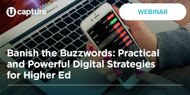 Banish the Buzzwords: Practical and Powerful Digital Strategies for Higher Ed