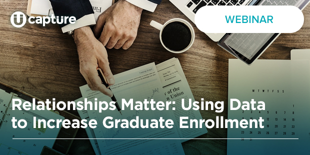 Relationships Matter: Using Data to Increase Graduate Enrollment