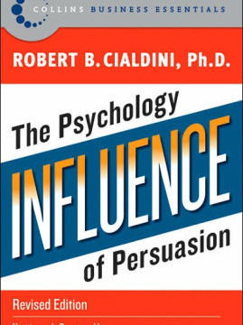 6. Influence by Robert B. Cialdini, Ph.D. (1984, revised edition 2007)