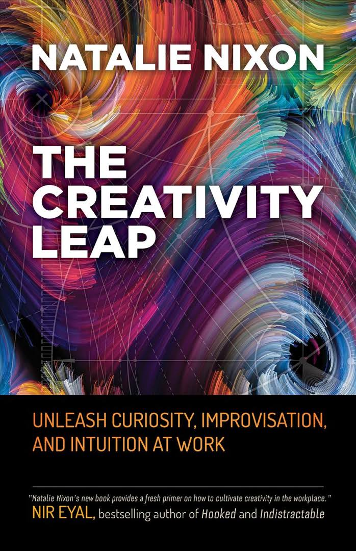 cover photo of the book The Creativity Leap Unleash Curiosity, Improvisation, and Intuition at Work