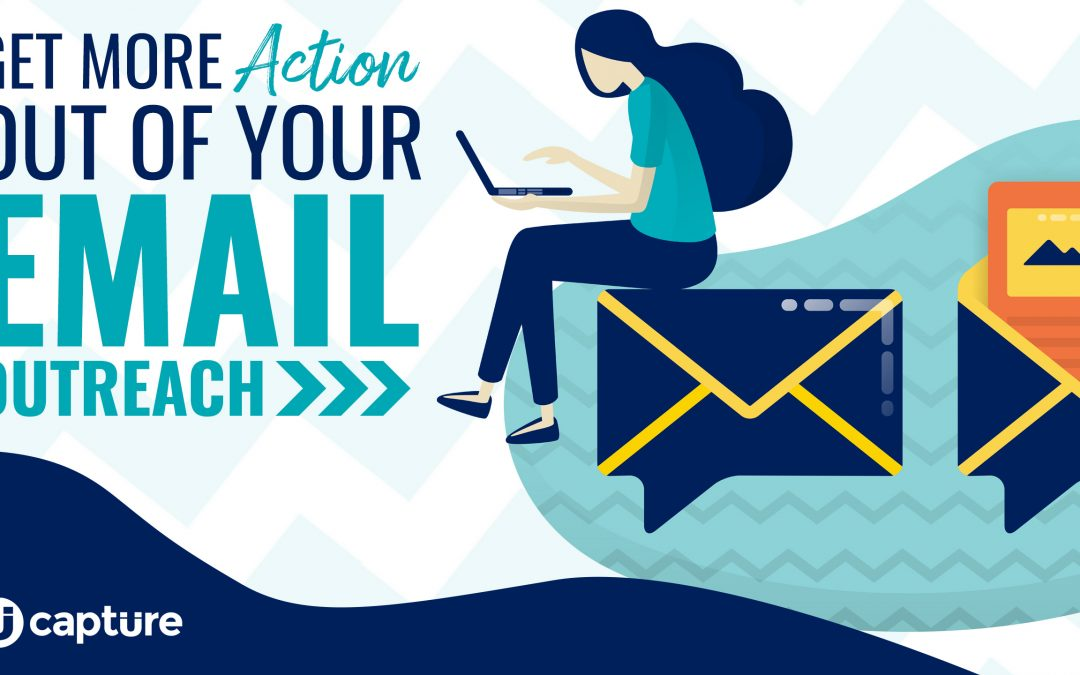 Get More Action Out of Your Email Outreach